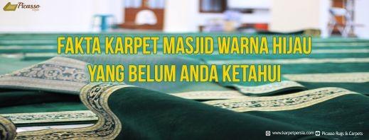 Fakta Karpet Masjid Warna Hijau yang Belum Anda Ketahui