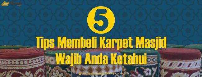 5 Tips Membeli Karpet Masjid Wajib Anda Ketahui