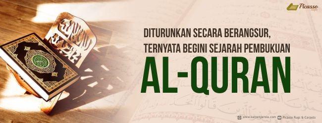 Diturunkan Secara Berangsur, Ternyata Begini Sejarah Pembukuan Al-Quran