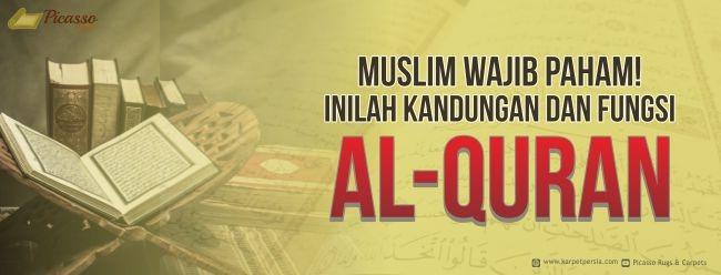Muslim Wajib Paham! Inilah Kandungan Dan Fungsi Al-Quran