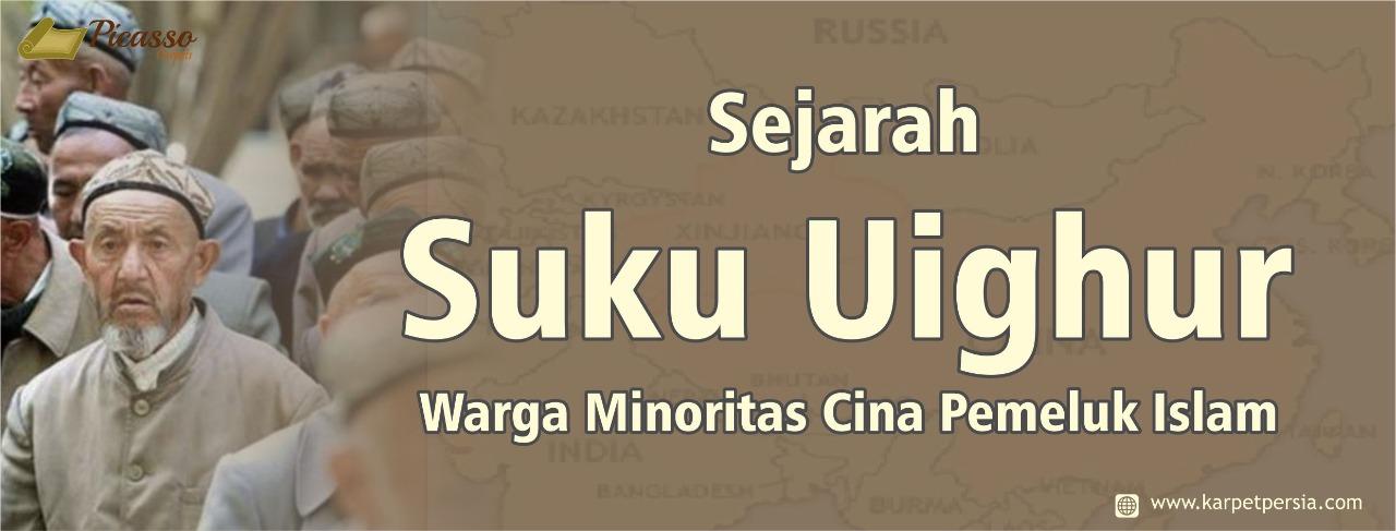 Sejarah Suku Uighur, Warga Minoritas Cina Pemeluk Islam