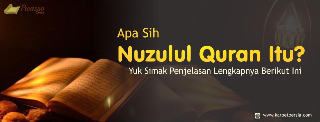 Apa Sih Nuzulul Quran Itu? Yuk Simak Penjelasan Lengkapnya Berikut Ini