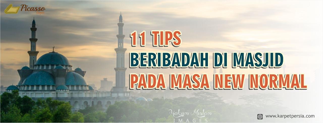 11 TIPS BERIBADAH DI MASJID PADA MASA NEW NORMAL