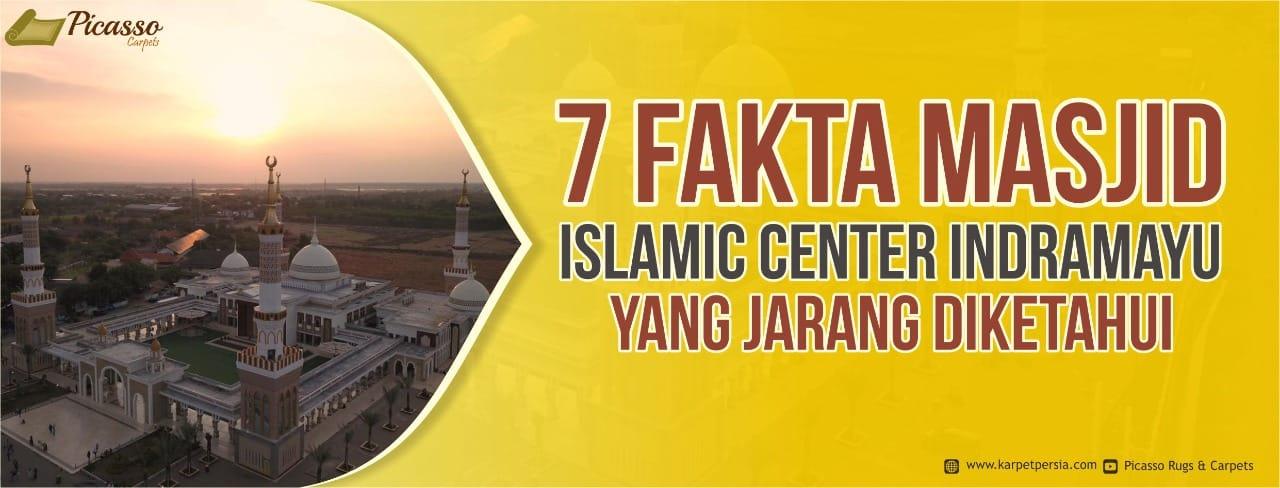 7 FAKTA MASJID ISLAMIC CENTER INDRAMAYU YANG JARANG DIKETAHUI